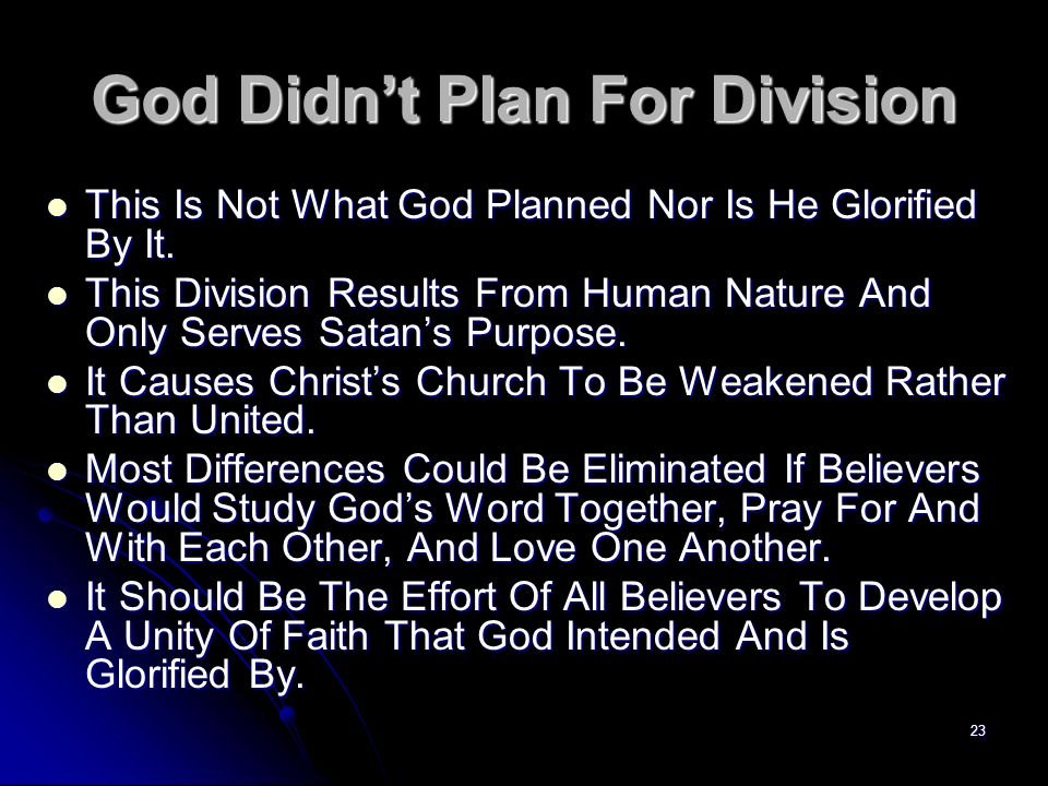 23 God Didnt Plan For Division This Is Not What God Planned Nor Is He Glorified By It. This Is Not What God Planned Nor Is He Glorified By It. This Di