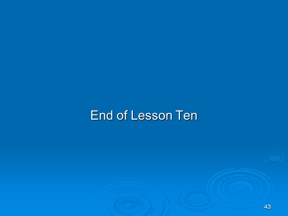 43 End of Lesson Ten