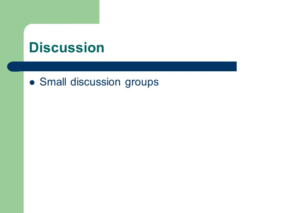 Discussion Small discussion groups