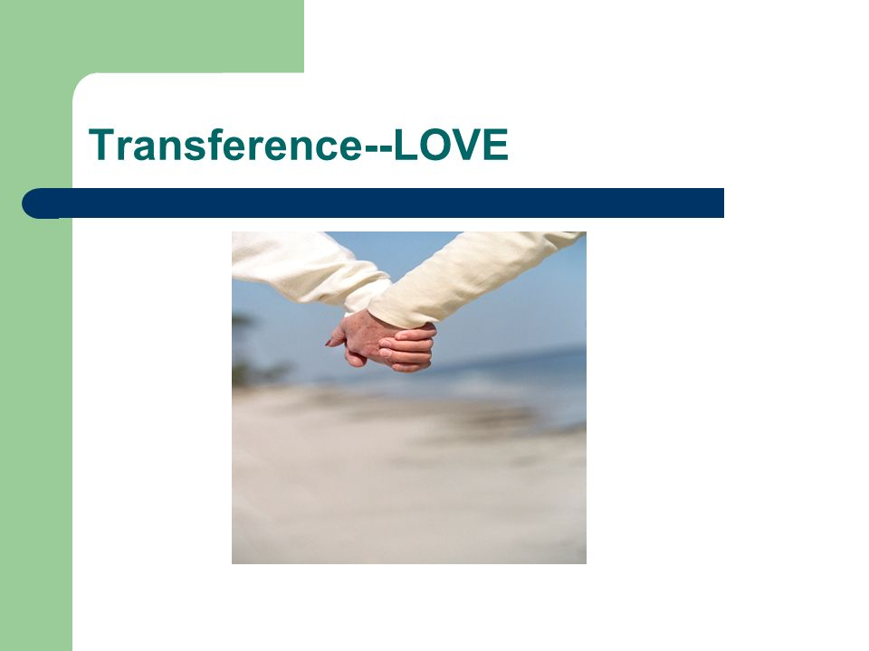 Transference--LOVE