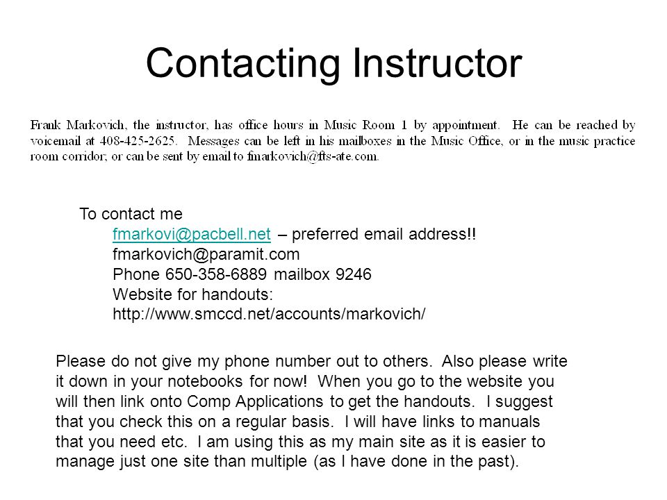 Contacting Instructor To contact me fmarkovi@pacbell.netfmarkovi@pacbell.net – preferred email address!.