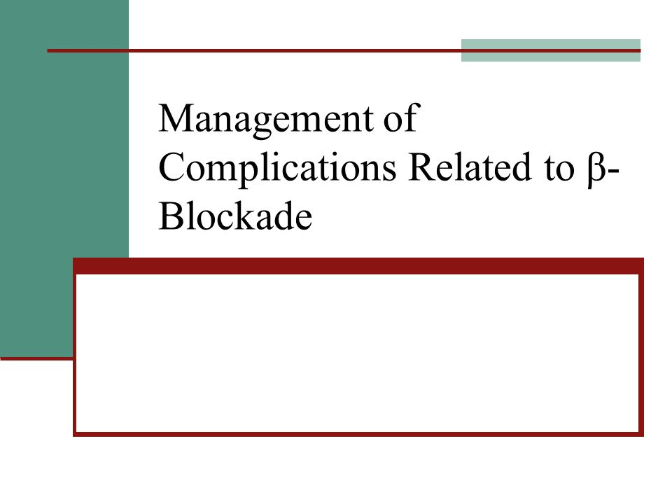 Management of Complications Related to β- Blockade