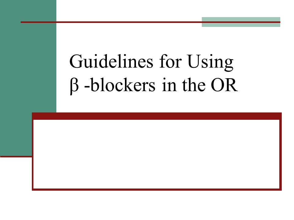 Guidelines for Using β -blockers in the OR