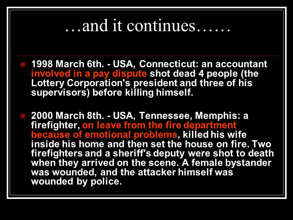 Going Postal 1994 March 14th. - USA, California, Santa Fe Springs: a 29-year-old man, recently fired from an electronics factory, shot 3 people to dea
