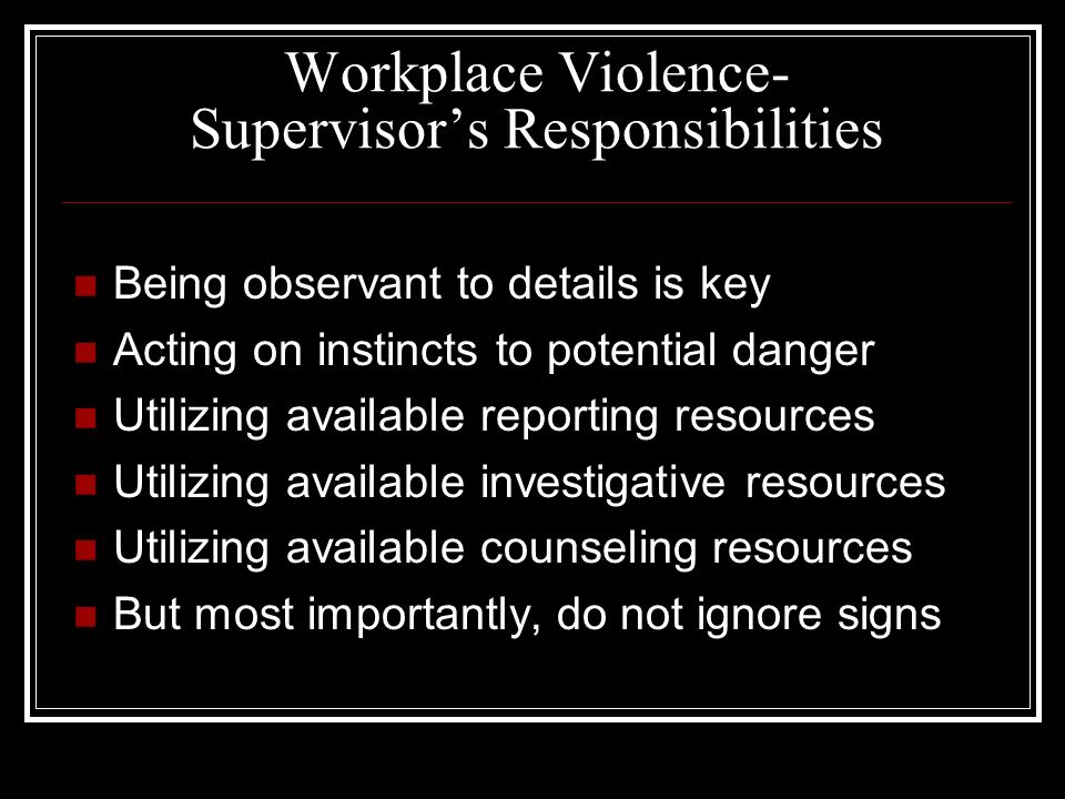 What is the worst that can happen? Factoid: Homicide is now the third* leading cause of all workplace deaths. *(Fluctuates between 2 nd, 3 rd & 4 th F