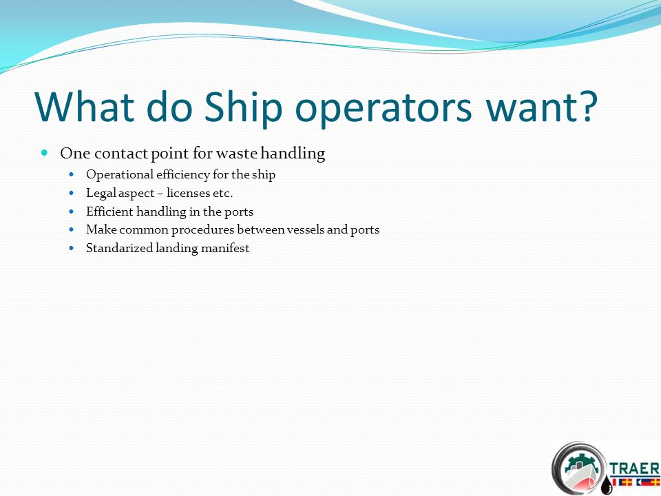 What do Ship operators want.