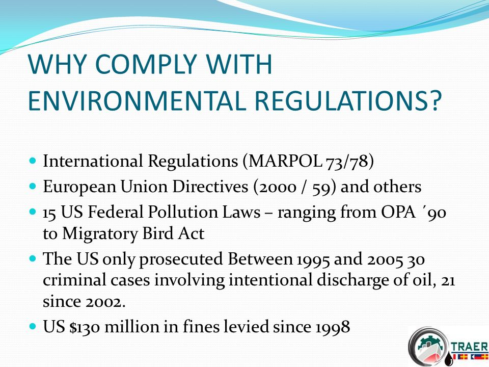 WHY COMPLY WITH ENVIRONMENTAL REGULATIONS.