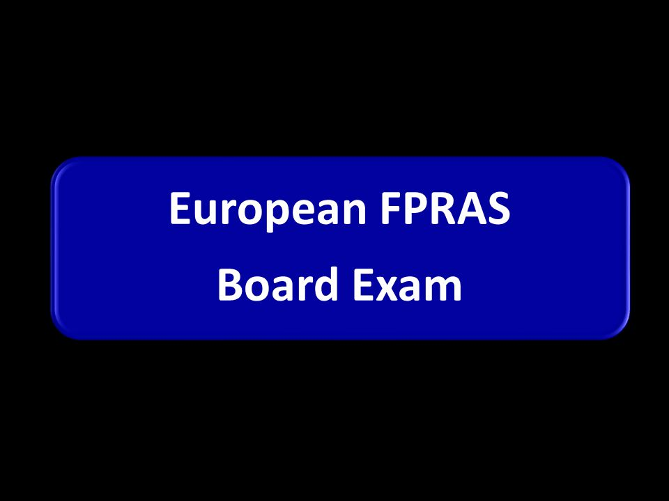 European FPRAS Board Exam