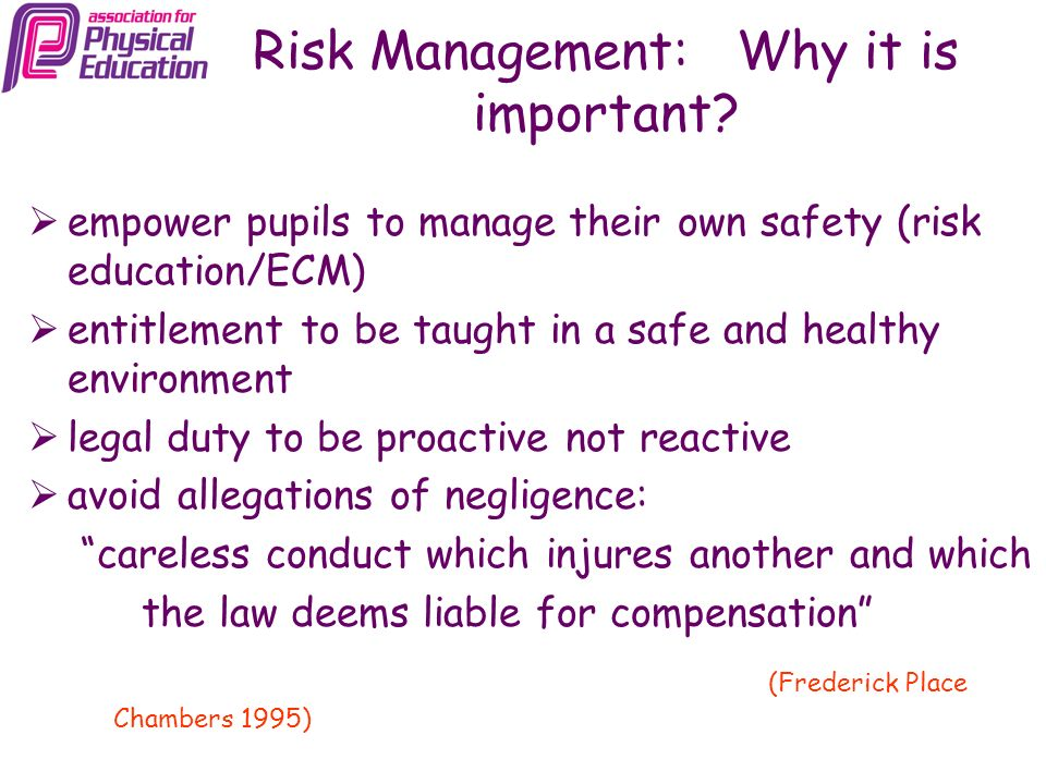 Risk Aversion A realistic approach PE is a risk activity Avoid a sterile curriculum Match task to capability Accidents happen!!!