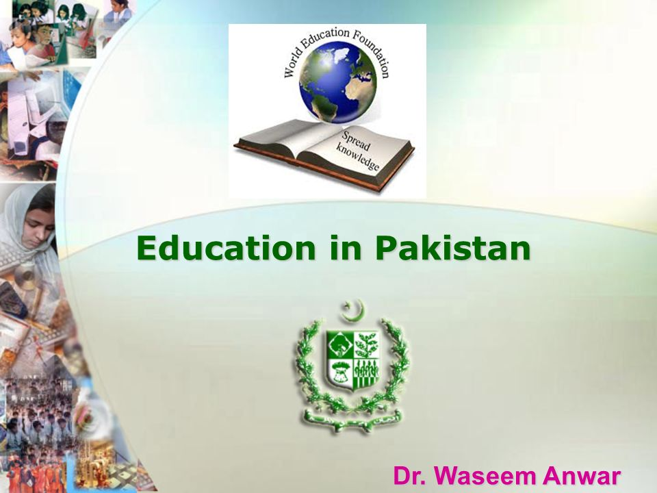 Dr. Waseem Anwar Education in Pakistan Education in Pakistan