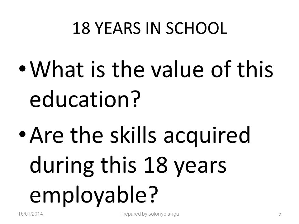 18 YEARS IN SCHOOL What is the value of this education.