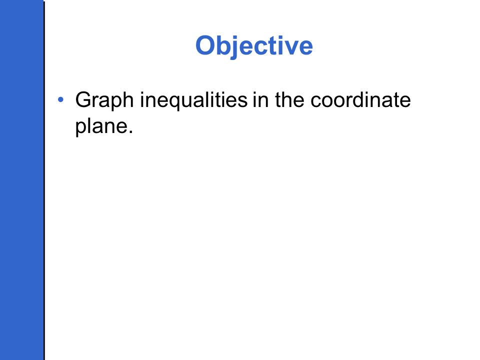 Objective Graph inequalities in the coordinate plane.