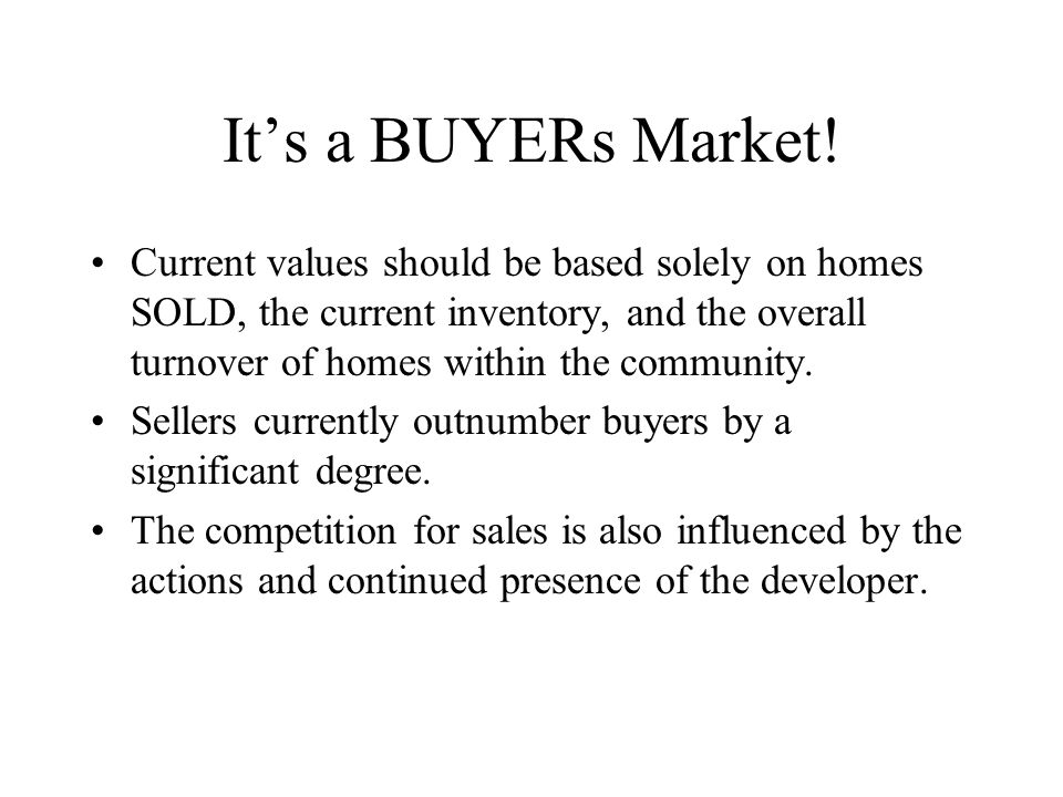 Its a BUYERs Market.
