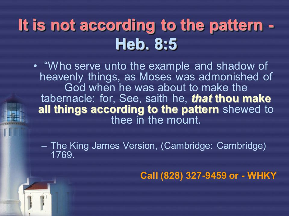 It is not according to the pattern - Heb.