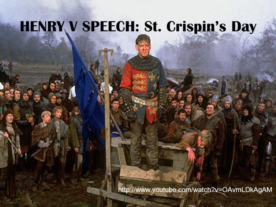 HENRY V SPEECH: St. Crispins Day http://www.youtube.com/watch?v=OAvmLDkAgAM