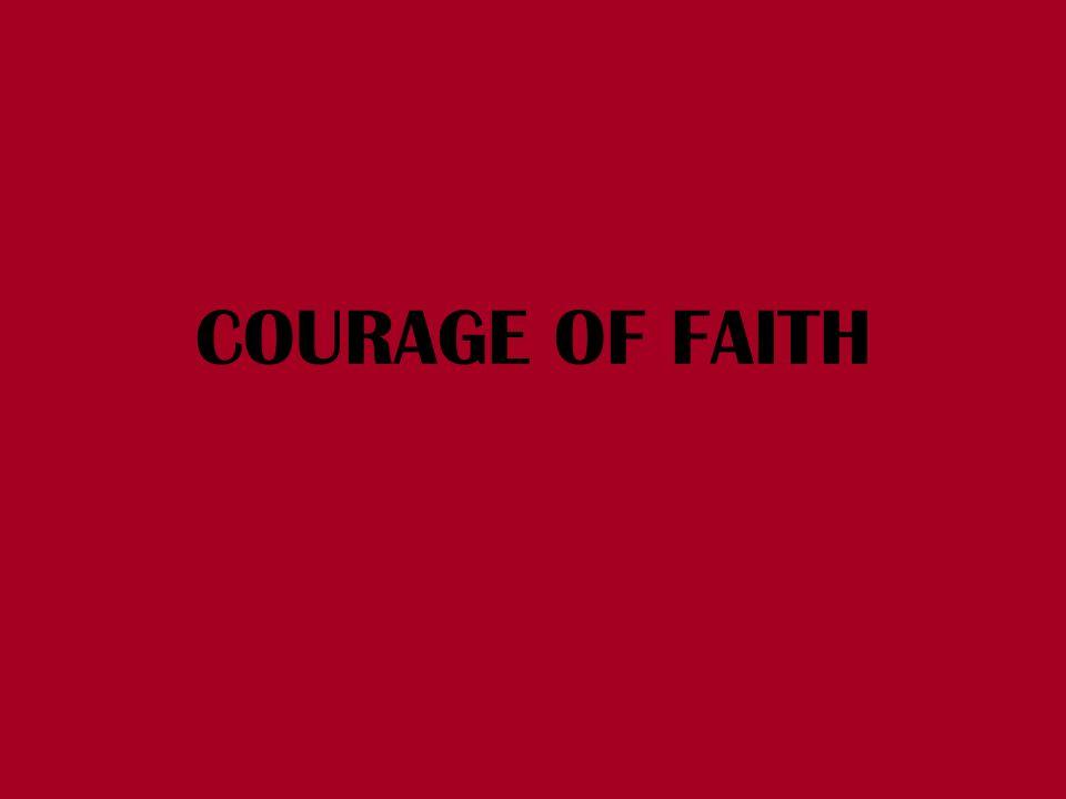 COURAGE OF FAITH