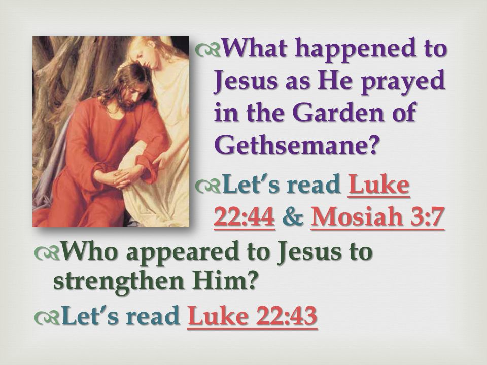 Why Why was Jesus willing to obey Heavenly Fathers plan even though He would have to endure such terrible suffering? He He loved and trusted His Fathe