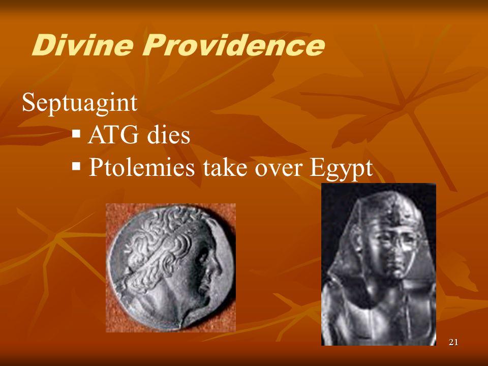 21 Septuagint ATG dies Ptolemies take over Egypt Divine Providence