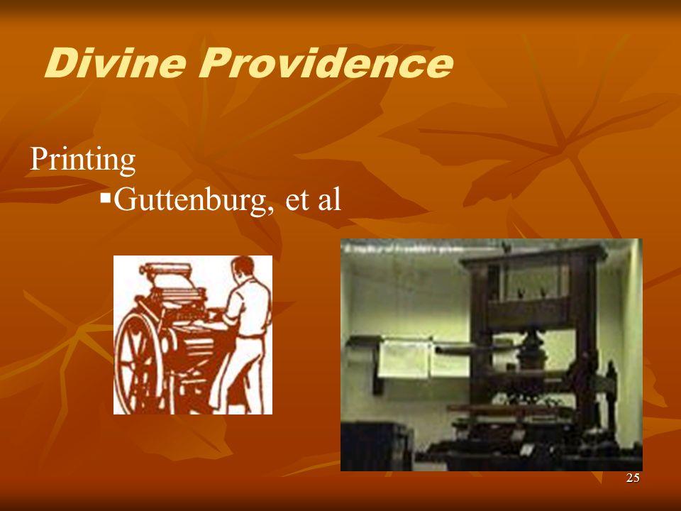 25 Printing Guttenburg, et al Divine Providence