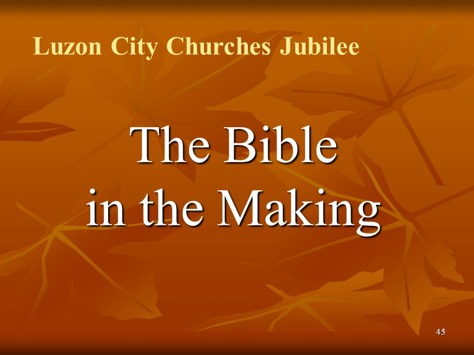 45 The Bible in the Making Luzon City Churches Jubilee