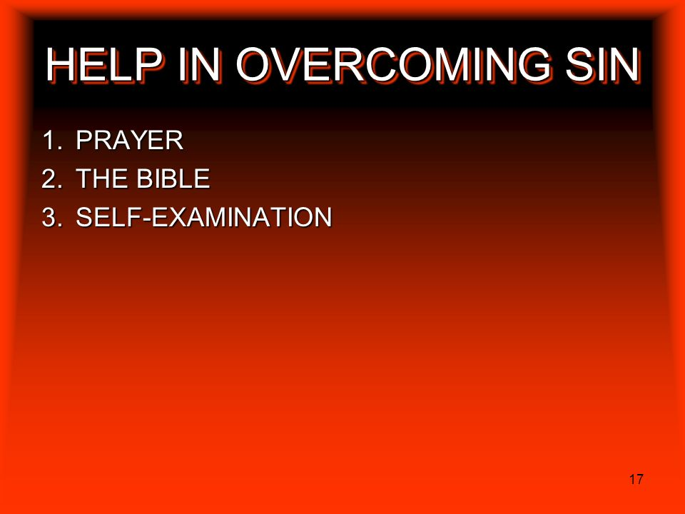 17 HELP IN OVERCOMING SIN PRAYER THE BIBLE SELF-EXAMINATION