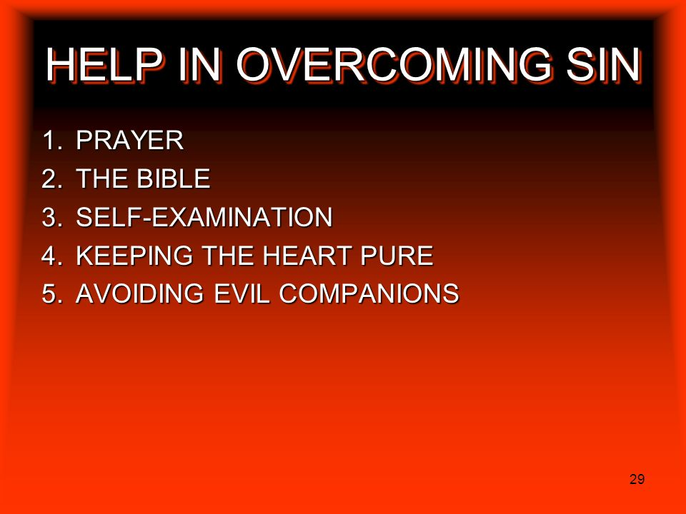 29 HELP IN OVERCOMING SIN PRAYER THE BIBLE SELF-EXAMINATION KEEPING THE HEART PURE AVOIDING EVIL COMPANIONS