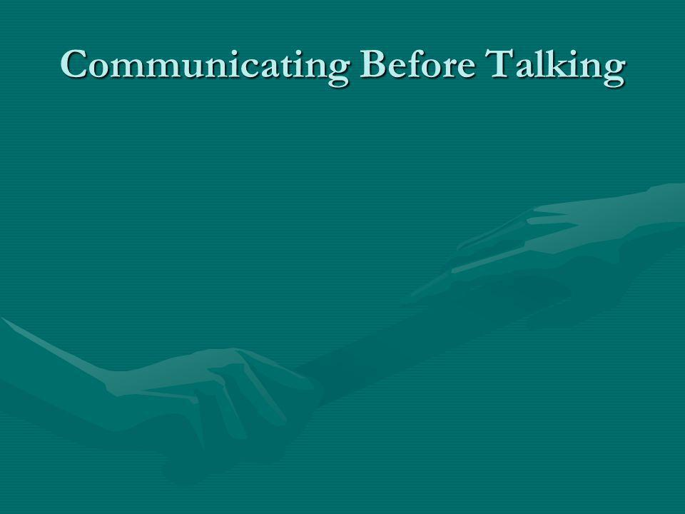 Communicating Before Talking