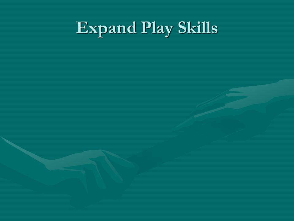 Expand Play Skills