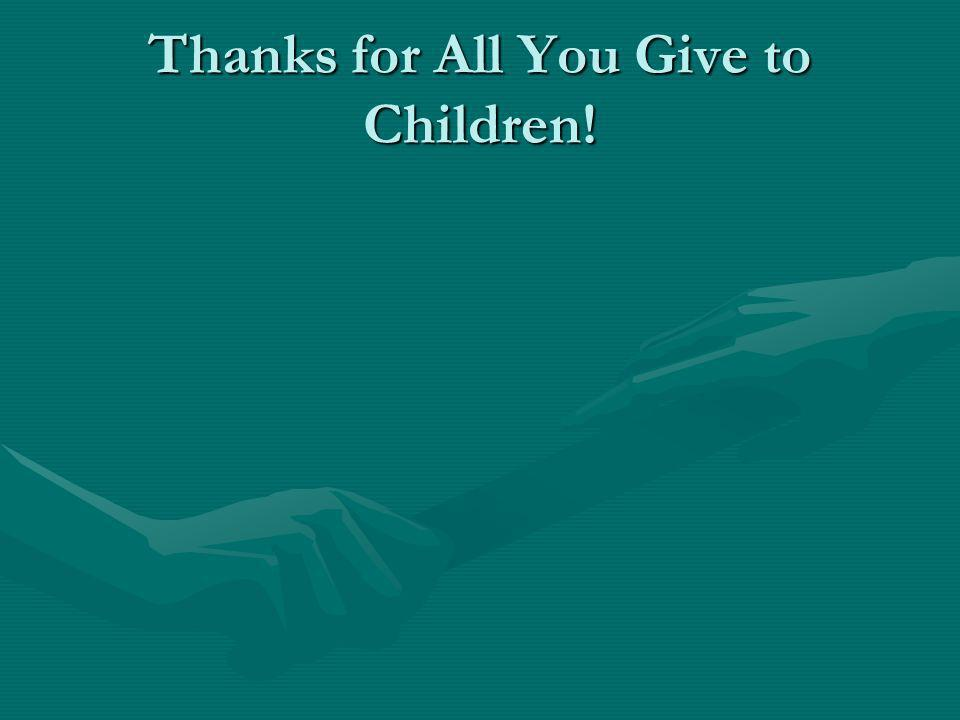 Thanks for All You Give to Children!