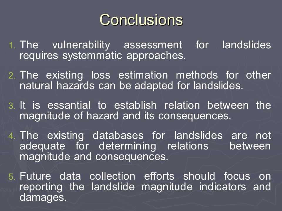 1. 1. The vulnerability assessment for landslides requires systemmatic approaches.