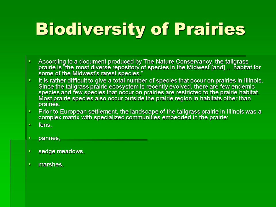 Biodiversity of Prairies According to a document produced by The Nature Conservancy, the tallgrass prairie is