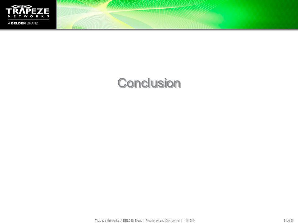 Trapeze Networks, A BELDEN Brand | Proprietary and Confidential | 1/16/2014 Slide 29 Conclusion Summary and Q&A Session