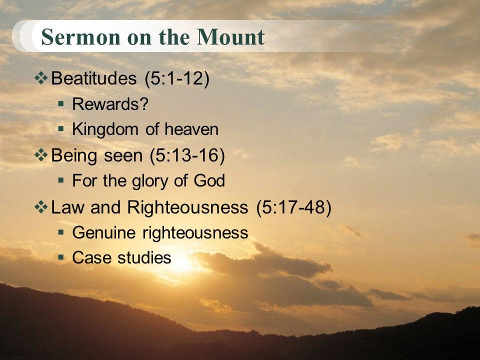 Sermon on the Mount Beatitudes (5:1-12) Rewards.