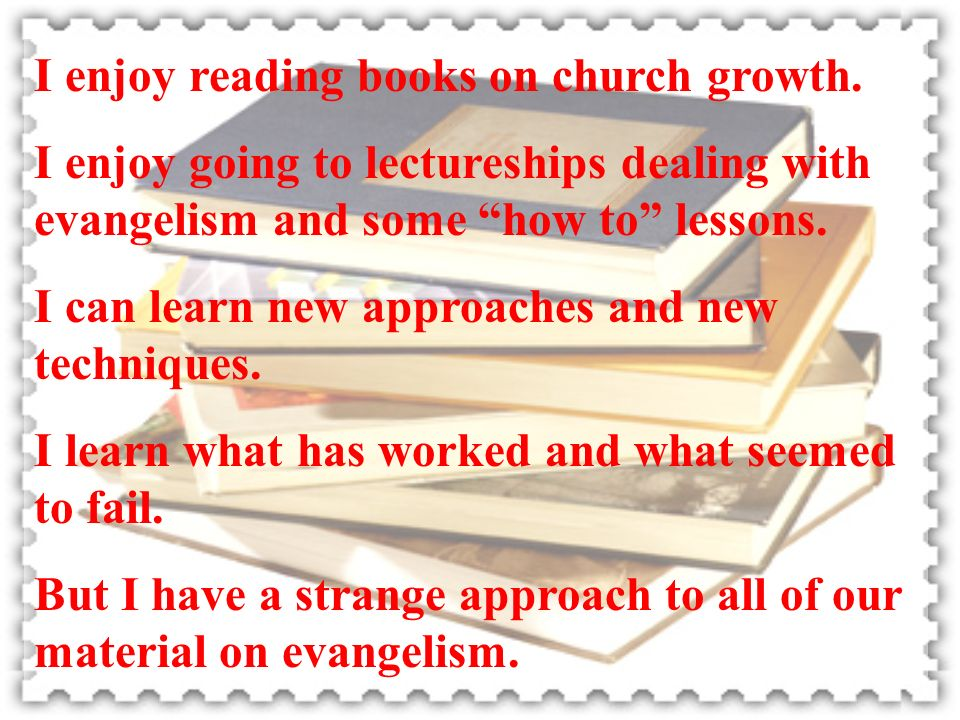 I enjoy reading books on church growth.