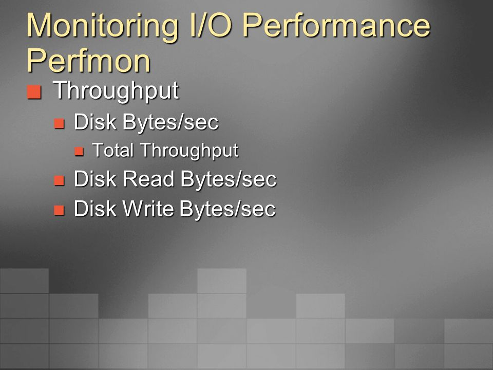 Monitoring I/O Performance Throughput