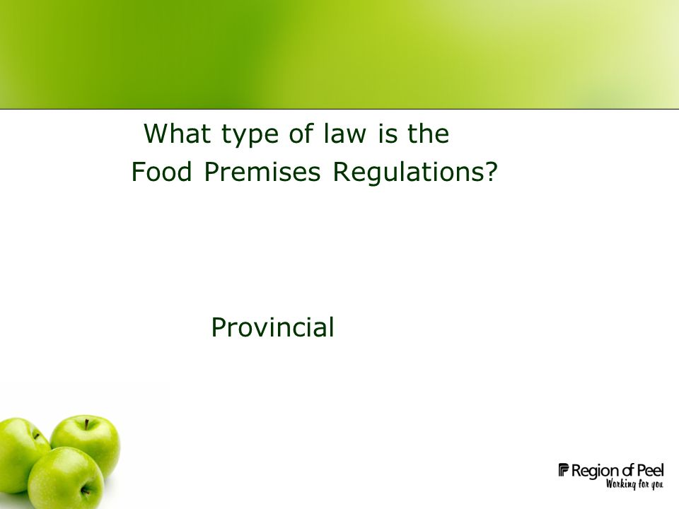 What type of law is the Food Premises Regulations? Provincial