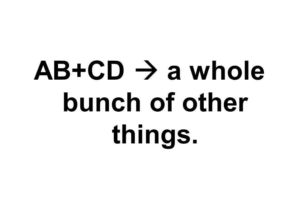 AB+CD a whole bunch of other things.