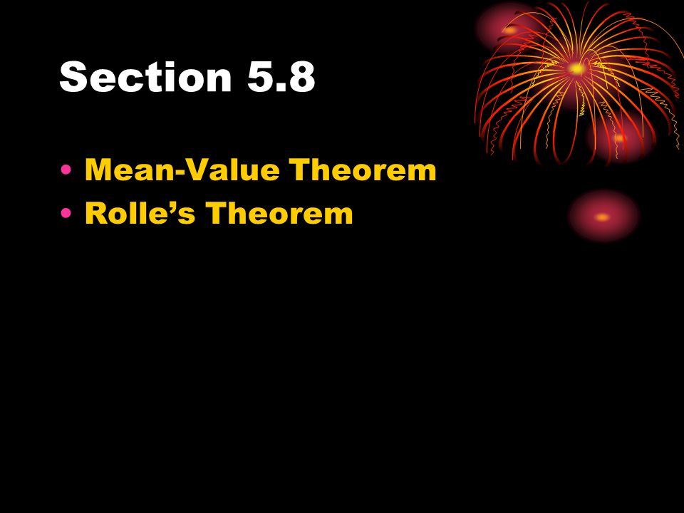 Section 5.8 Mean-Value Theorem Rolles Theorem