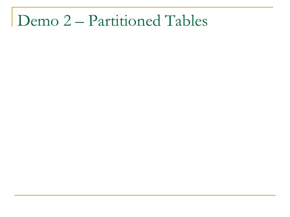 Table Fact Partitioned Table Physical IO - subsystem Disk Logical Disk System – Windows Drives Drive C:Drive D:Drive E: SQL Server Storage FileGroupB