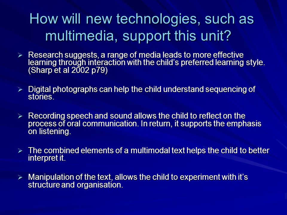 How will new technologies, such as multimedia, support this unit? How will new technologies, such as multimedia, support this unit? Research suggests,
