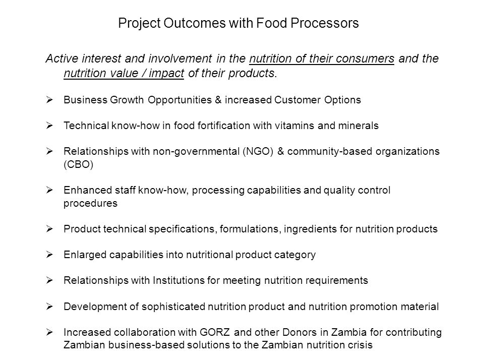Active interest and involvement in the nutrition of their consumers and the nutrition value / impact of their products. Business Growth Opportunities