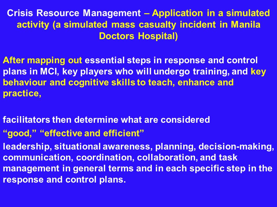 Crisis Resource Management – Application in a simulated activity (a simulated mass casualty incident in Manila Doctors Hospital) After mapping out ess