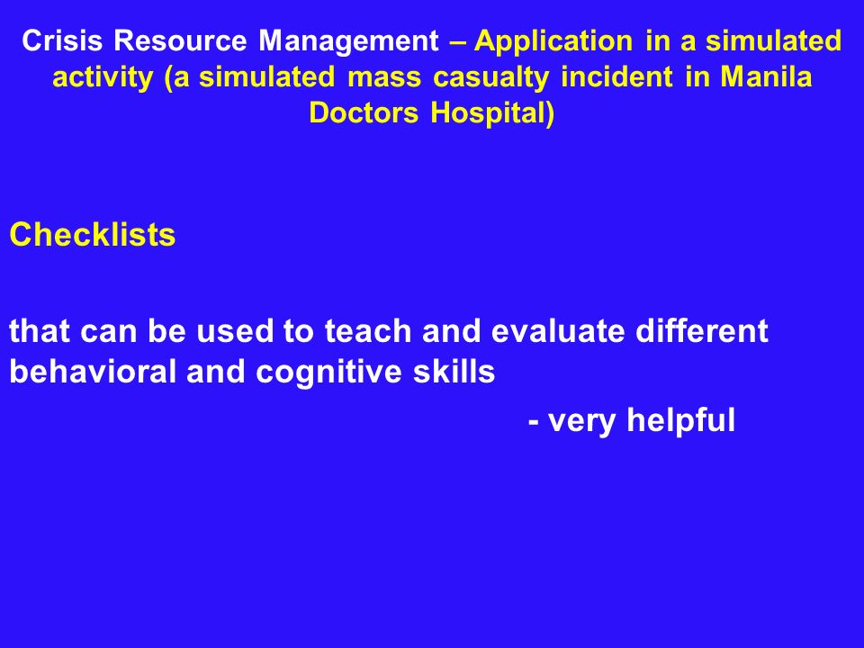 Crisis Resource Management – Application in a simulated activity (a simulated mass casualty incident in Manila Doctors Hospital) Checklists that can b