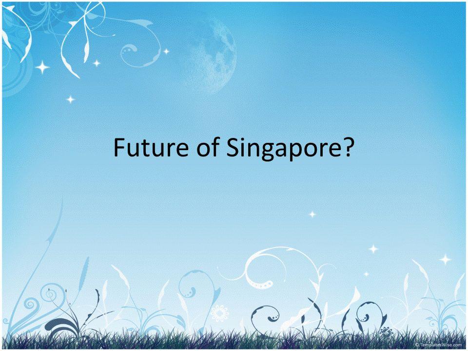 Future of Singapore?