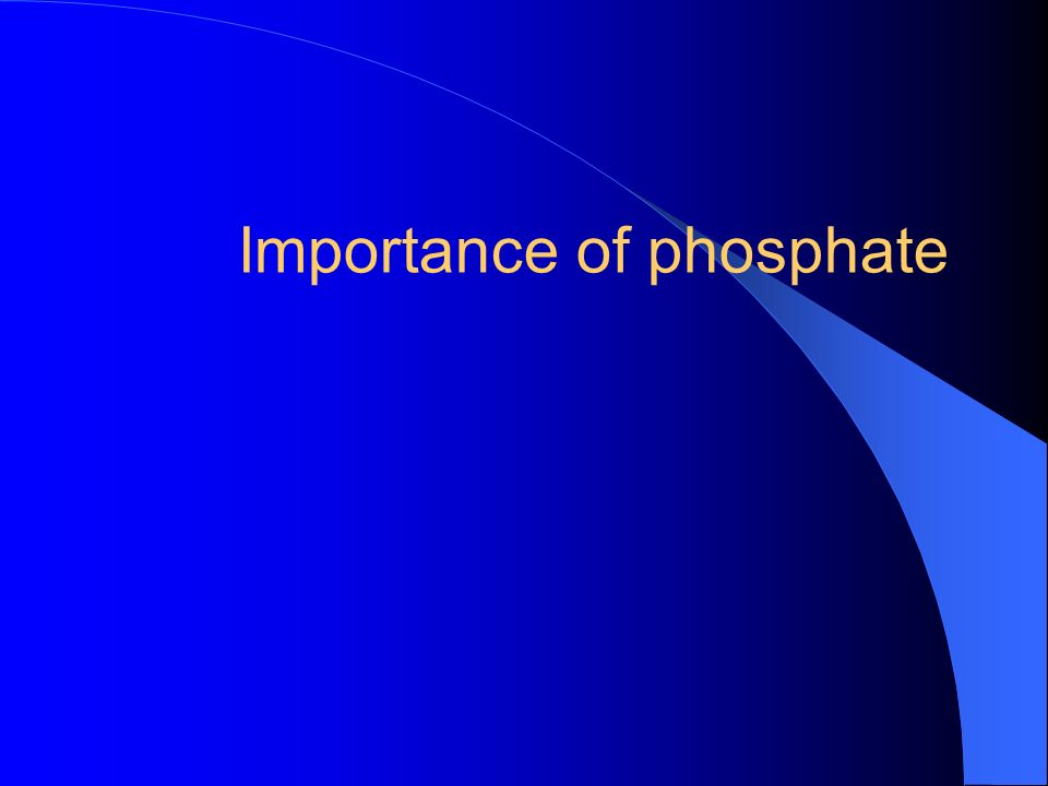 Importance of phosphate