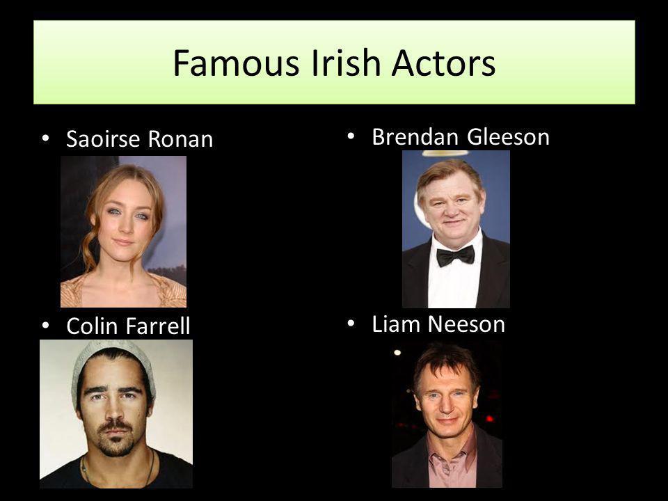 Famous Irish Actors Saoirse Ronan Colin Farrell Brendan Gleeson Liam Neeson