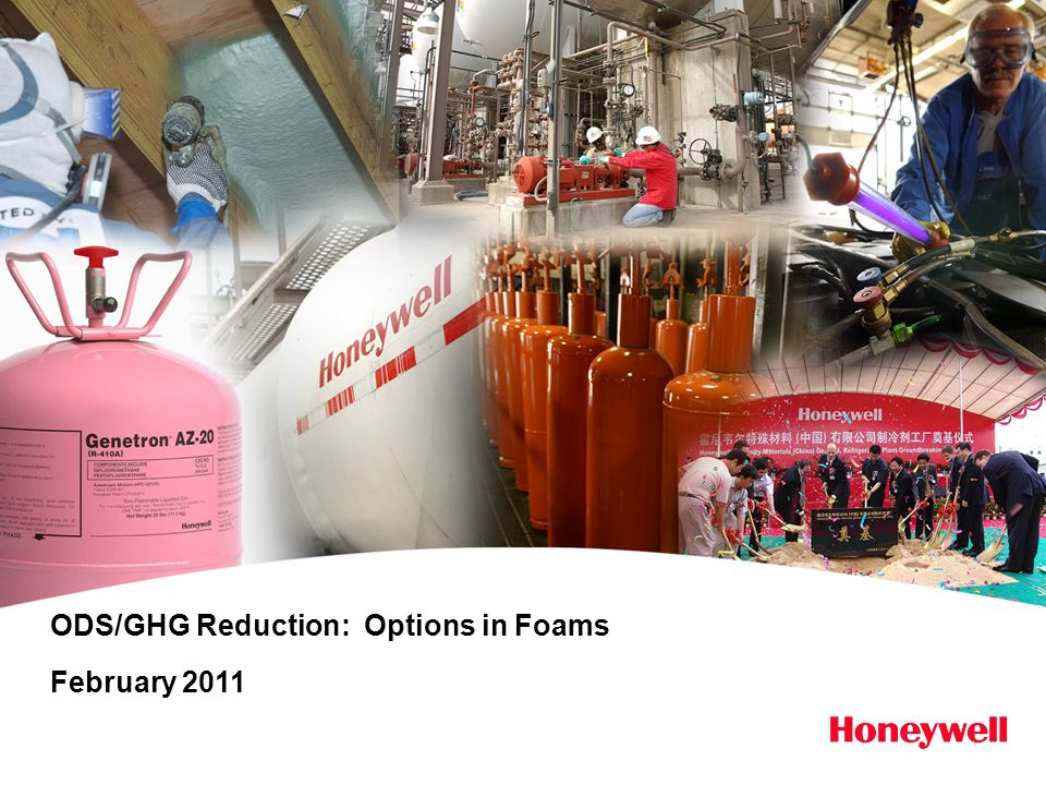 ODS/GHG Reduction: Options in Foams February 2011