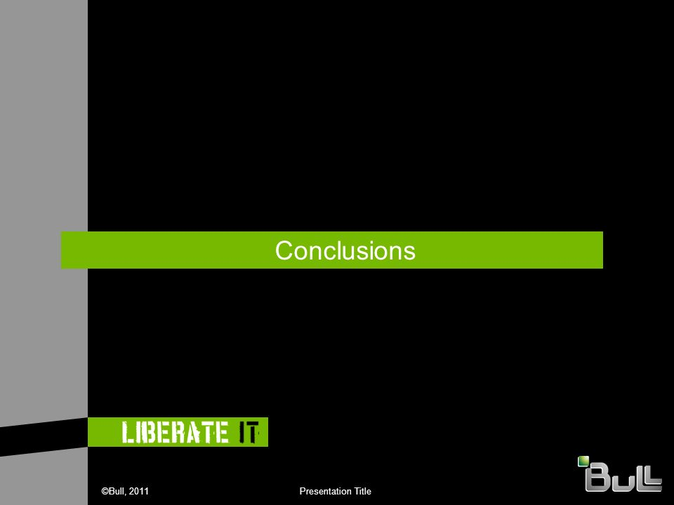 47©Bull, 2011Presentation Title Conclusions