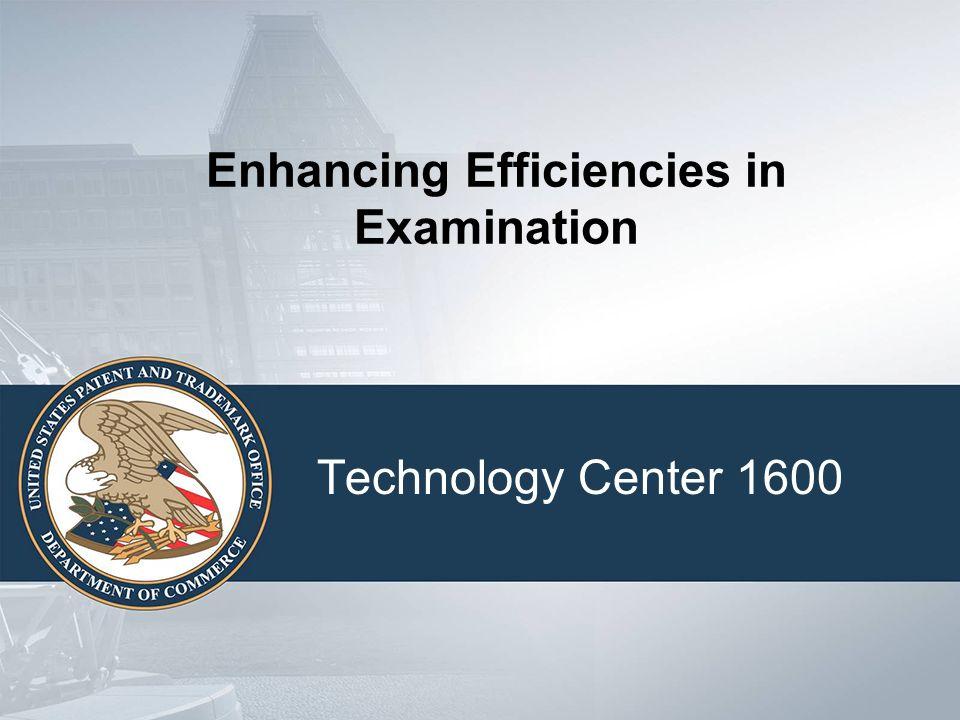 Enhancing Efficiencies in Examination Technology Center 1600
