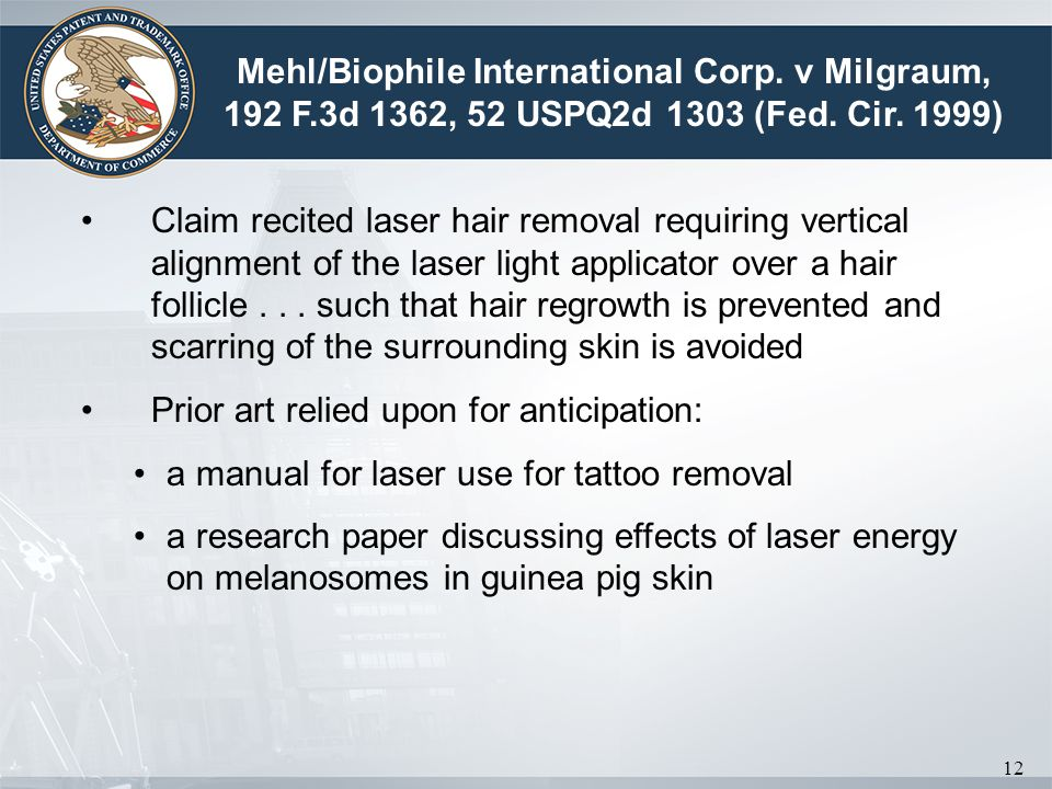 12 Claim recited laser hair removal requiring vertical alignment of the laser light applicator over a hair follicle... such that hair regrowth is prev